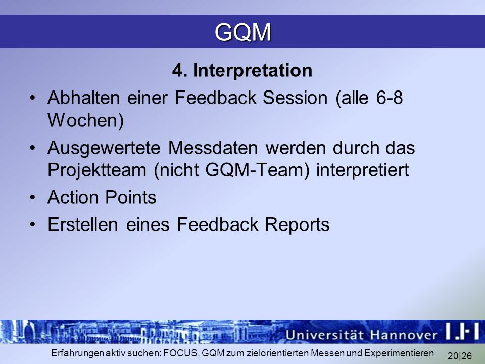 GQM 4. Interpretation. Abhalten einer Feedback Session (alle 6-8 Wochen)