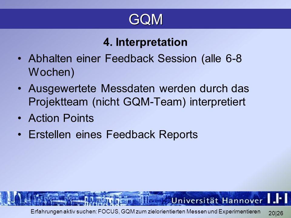 GQM4. Interpretation. Abhalten einer Feedback Session (alle 6-8 Wochen)