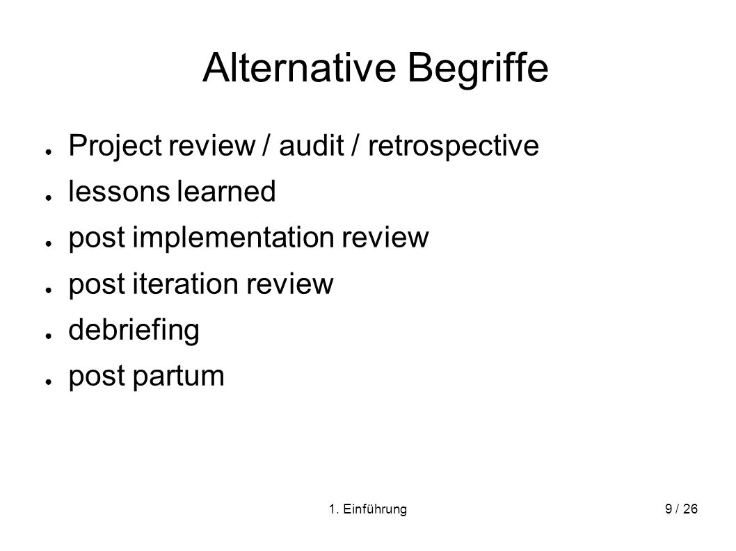 Alternative Begriffe Project review / audit / retrospective