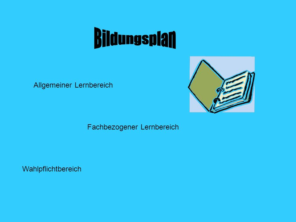 Bildungsplan Allgemeiner Lernbereich Fachbezogener Lernbereich