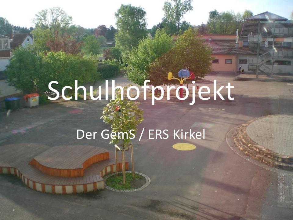 Schulhofprojekt Der GemS / ERS Kirkel
