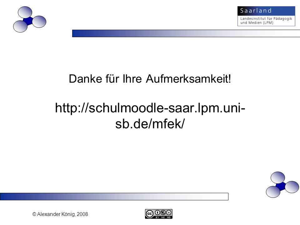 Danke für Ihre Aufmerksamkeit. http://schulmoodle-saar. lpm. uni-sb
