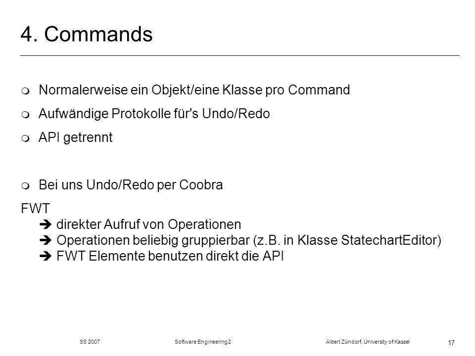 4. Commands Normalerweise ein Objekt/eine Klasse pro Command