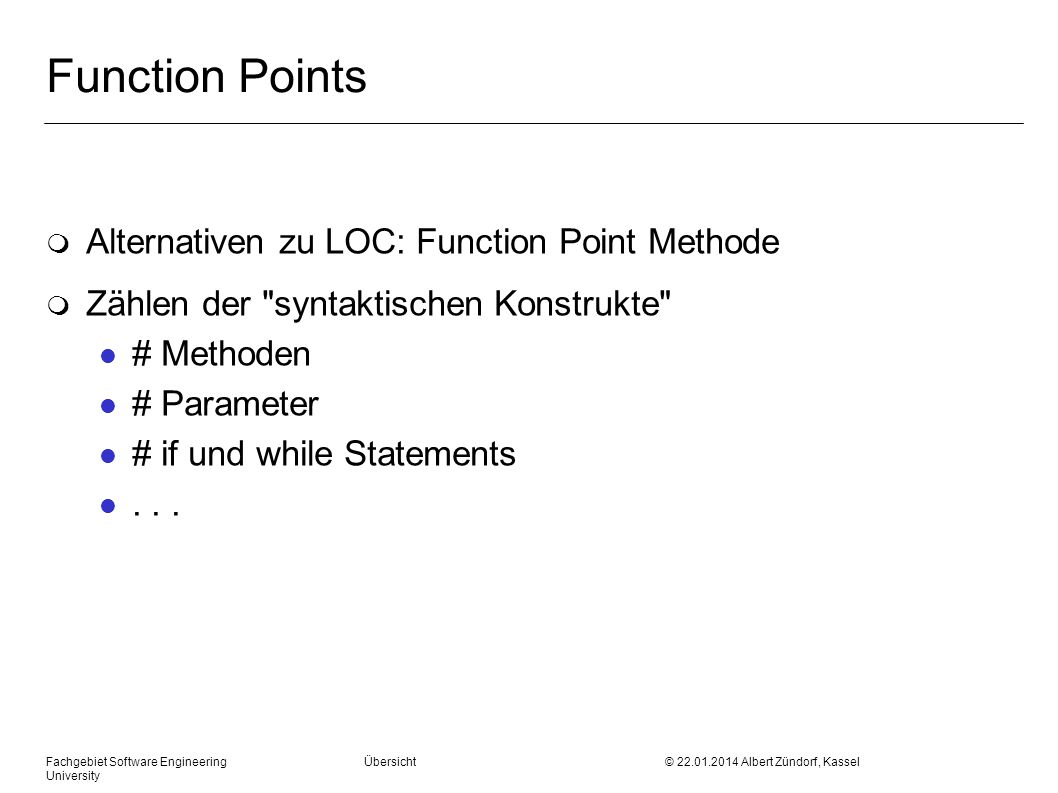 Function Points Alternativen zu LOC: Function Point Methode