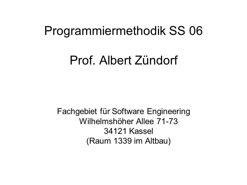 Programmiermethodik SS 06 Prof. Albert Zündorf
