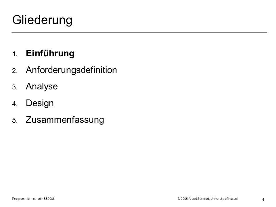 Gliederung Einführung Anforderungsdefinition Analyse Design