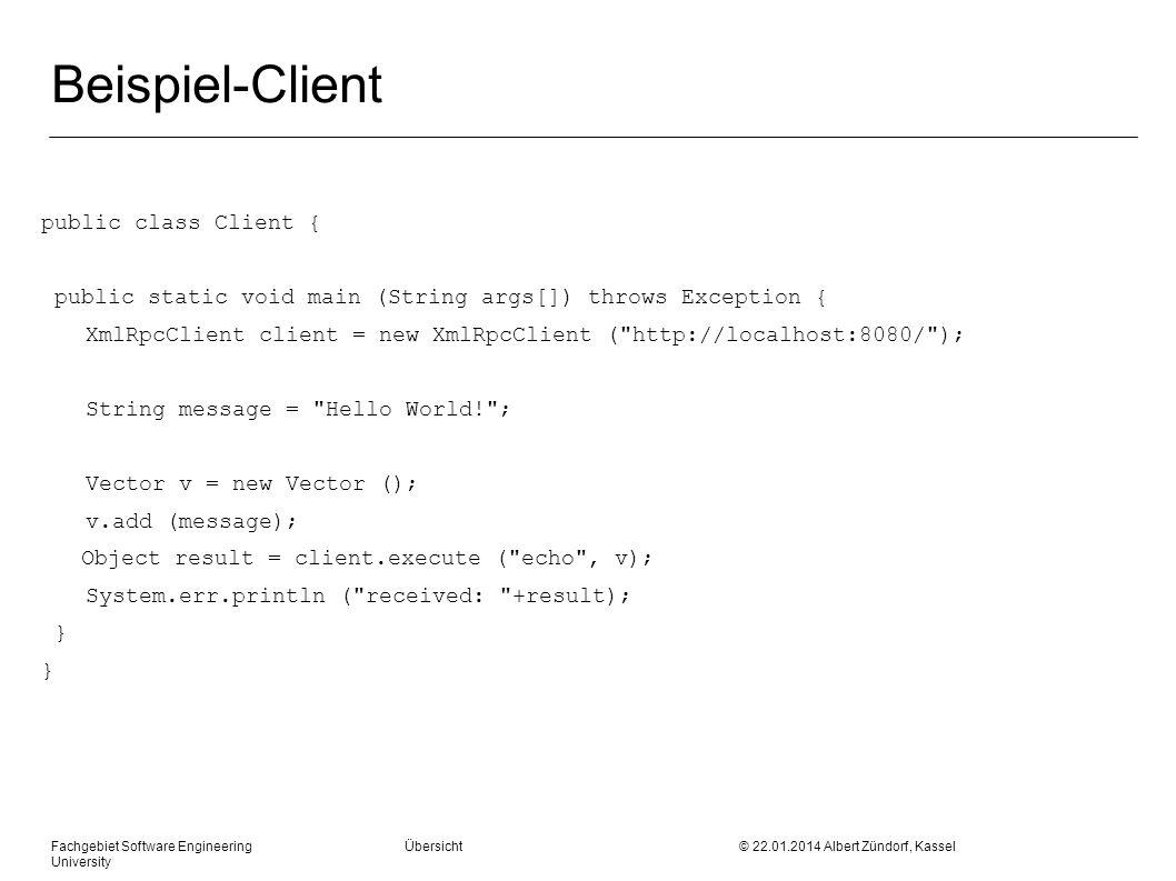 Beispiel-Client public class Client {