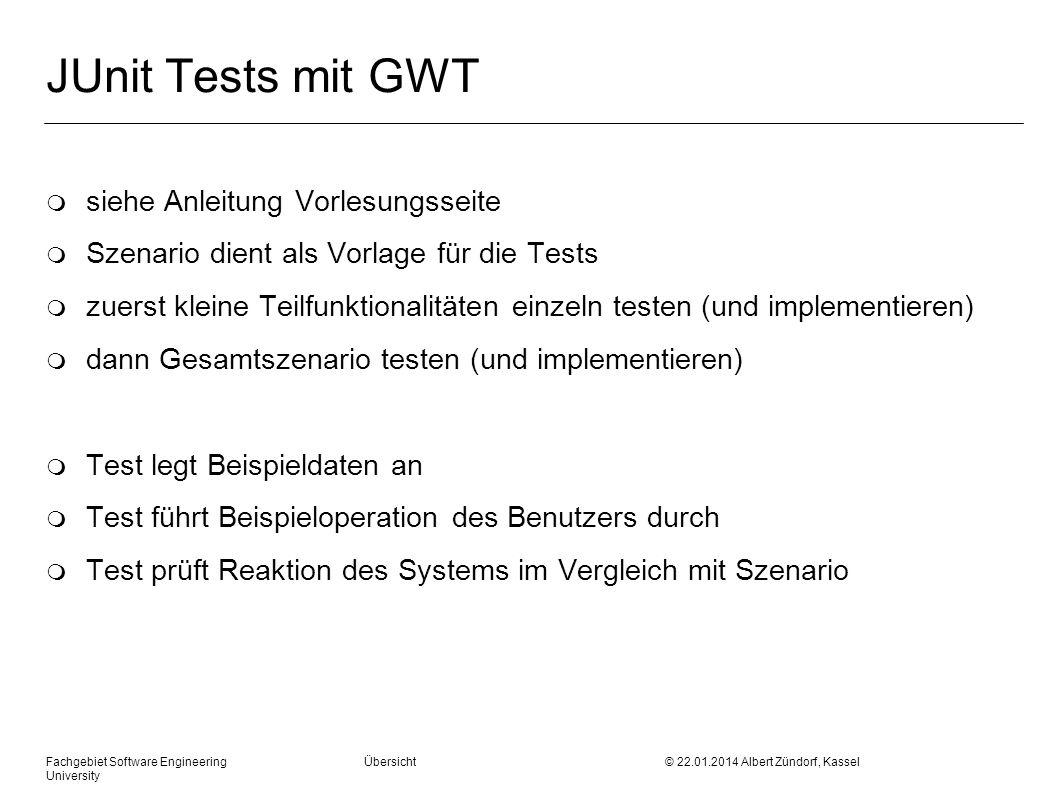 JUnit Tests mit GWT siehe Anleitung Vorlesungsseite