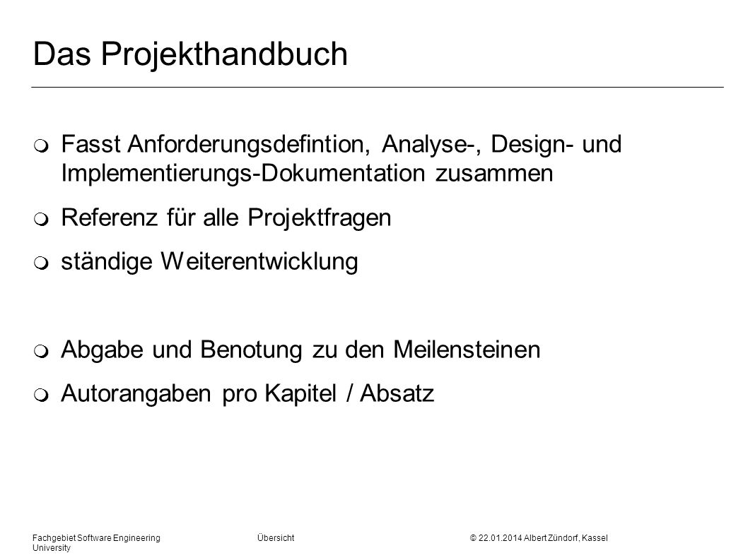 Das Projekthandbuch Fasst Anforderungsdefintion, Analyse-, Design- und Implementierungs-Dokumentation zusammen.