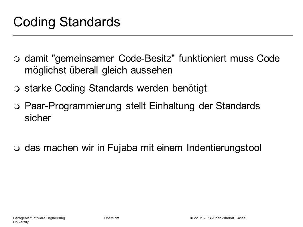 Coding Standards damit gemeinsamer Code-Besitz funktioniert muss Code möglichst überall gleich aussehen.