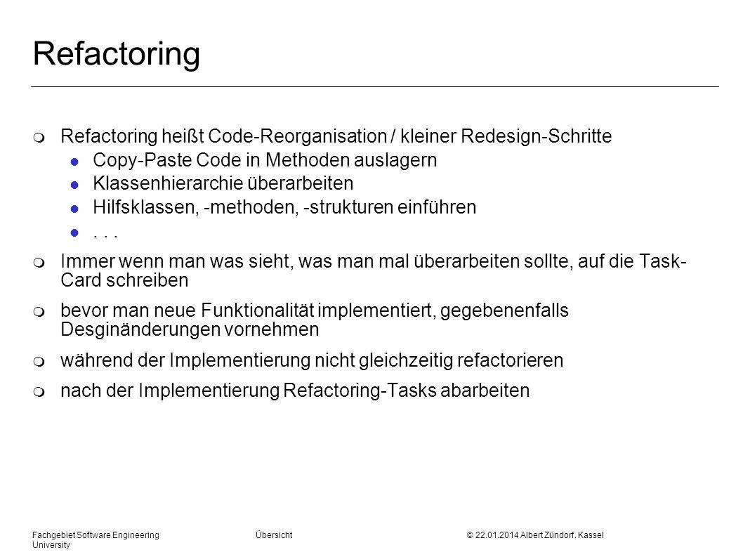 Refactoring Refactoring heißt Code-Reorganisation / kleiner Redesign-Schritte. Copy-Paste Code in Methoden auslagern.