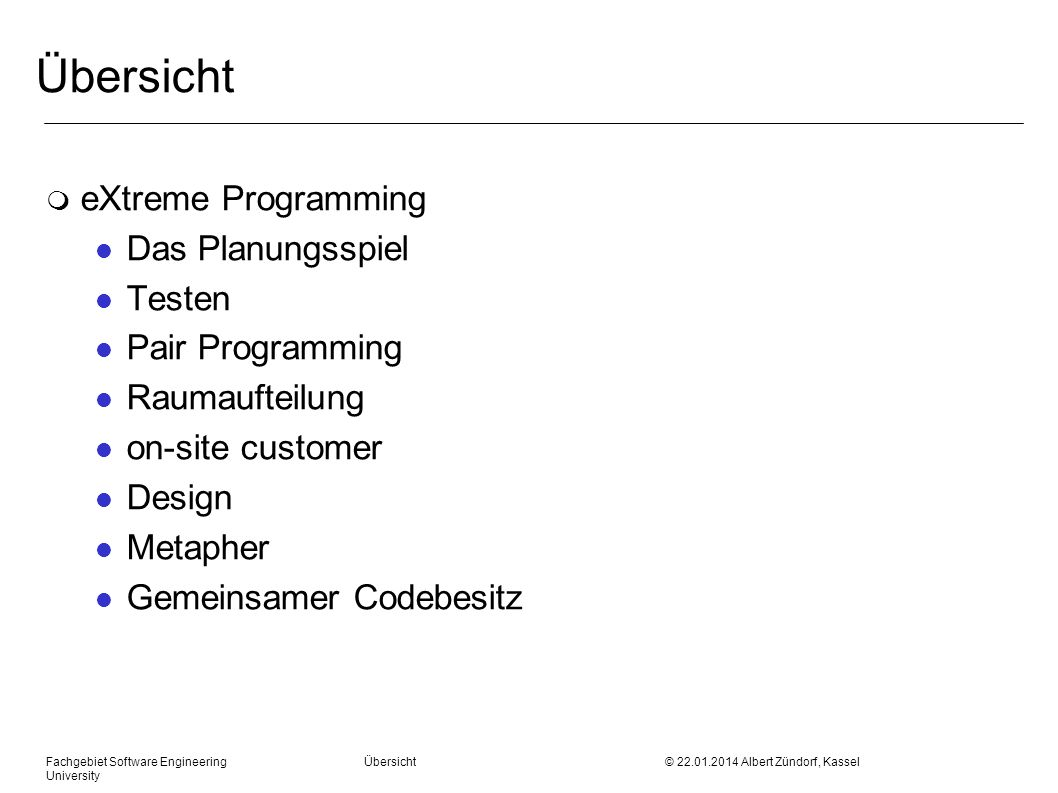 Übersicht eXtreme Programming Das Planungsspiel Testen