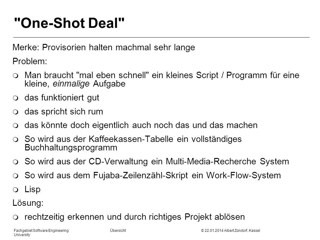One-Shot Deal Merke: Provisorien halten machmal sehr lange Problem: