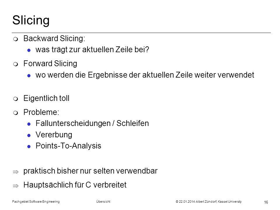 Slicing Backward Slicing: was trägt zur aktuellen Zeile bei