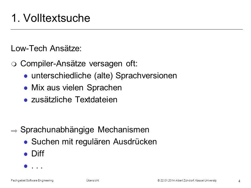 1. Volltextsuche Low-Tech Ansätze: Compiler-Ansätze versagen oft: