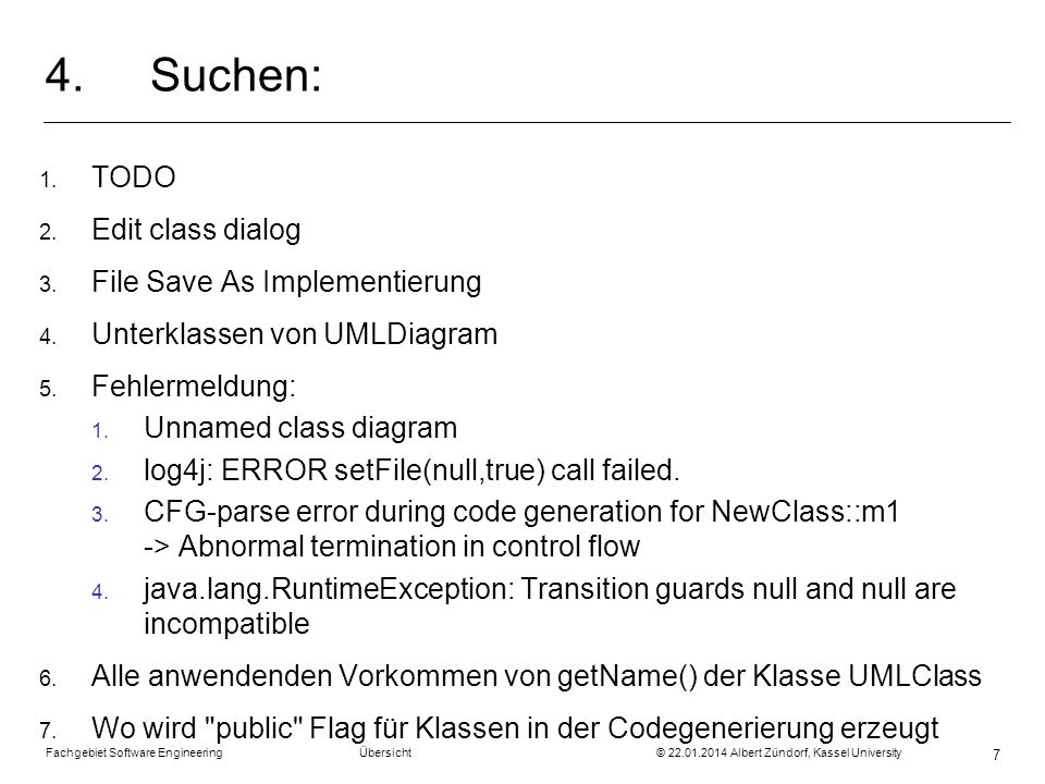 4. Suchen: TODO Edit class dialog File Save As Implementierung