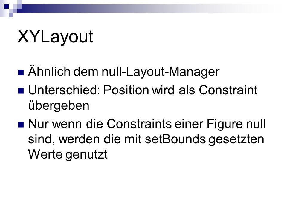 XYLayout Ähnlich dem null-Layout-Manager