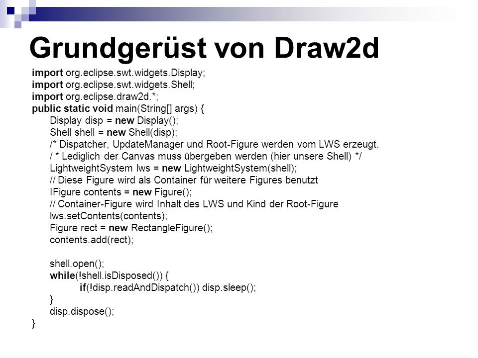 Grundgerüst von Draw2d import org.eclipse.swt.widgets.Display;