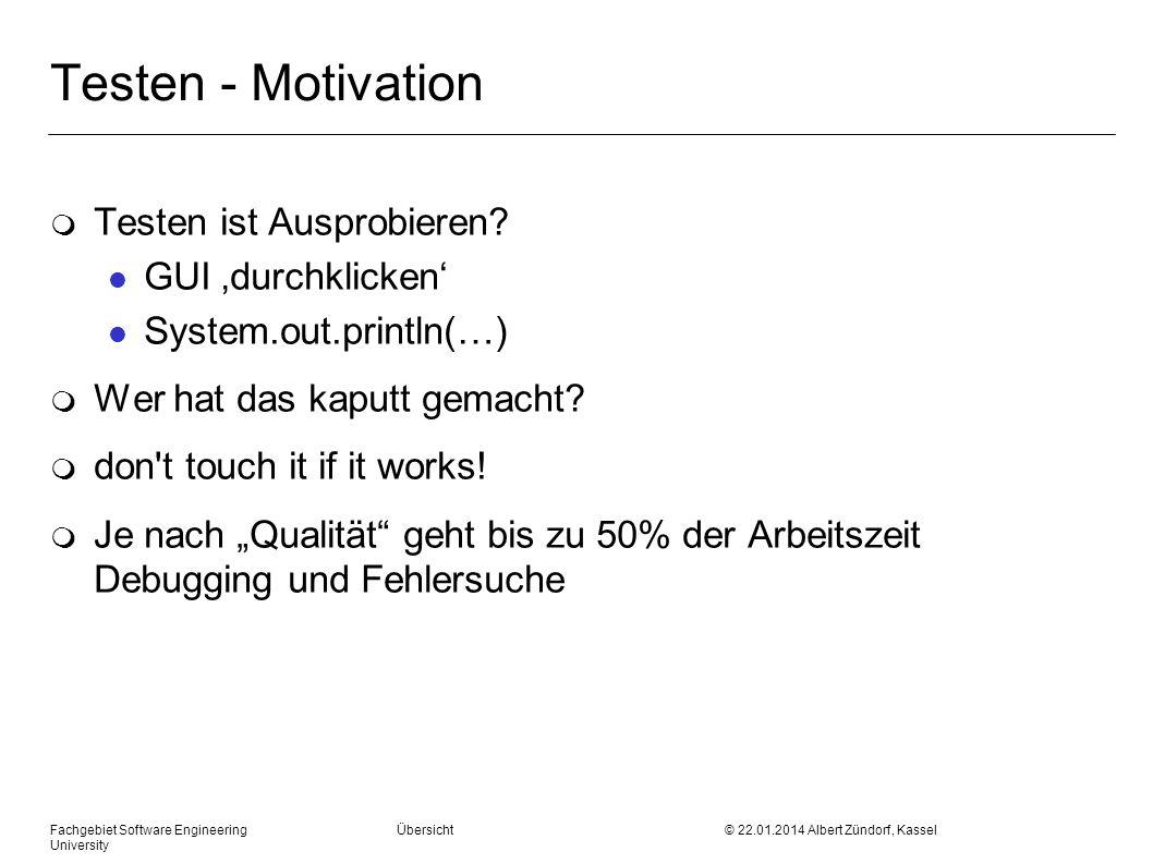 Testen - Motivation Testen ist Ausprobieren GUI 'durchklicken'