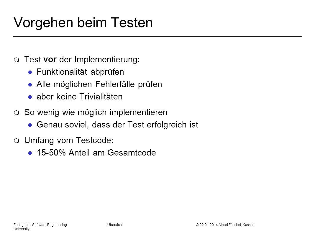Vorgehen beim Testen Test vor der Implementierung: