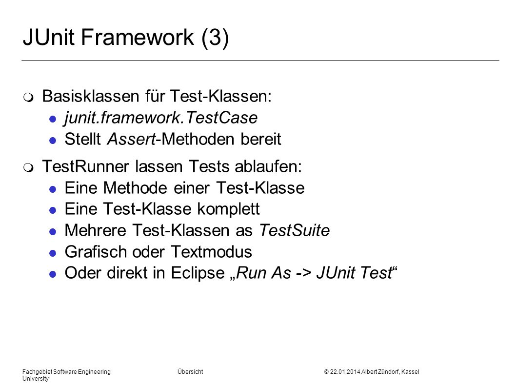 JUnit Framework (3) Basisklassen für Test-Klassen:
