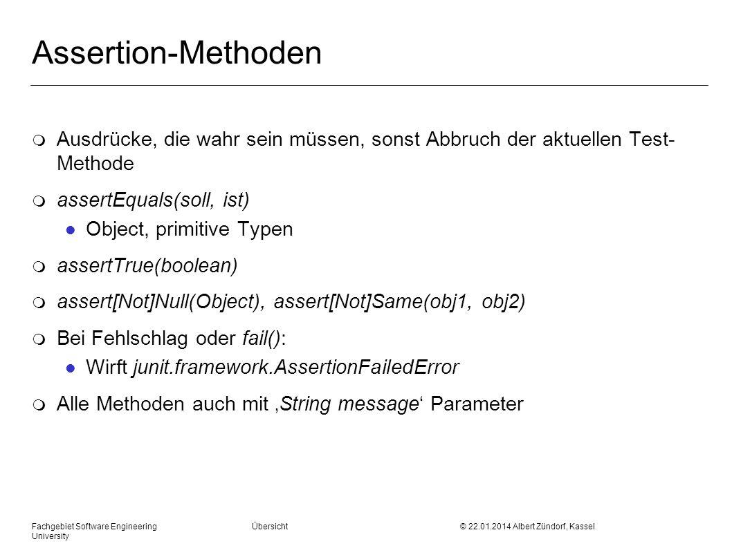 Assertion-Methoden Ausdrücke, die wahr sein müssen, sonst Abbruch der aktuellen Test-Methode. assertEquals(soll, ist)