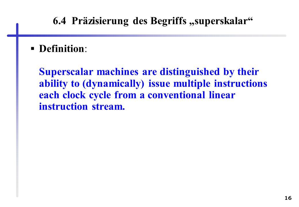 """6.4 Präzisierung des Begriffs """"superskalar"""