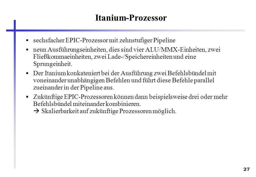 Itanium-Prozessor sechsfacher EPIC-Prozessor mit zehnstufiger Pipeline
