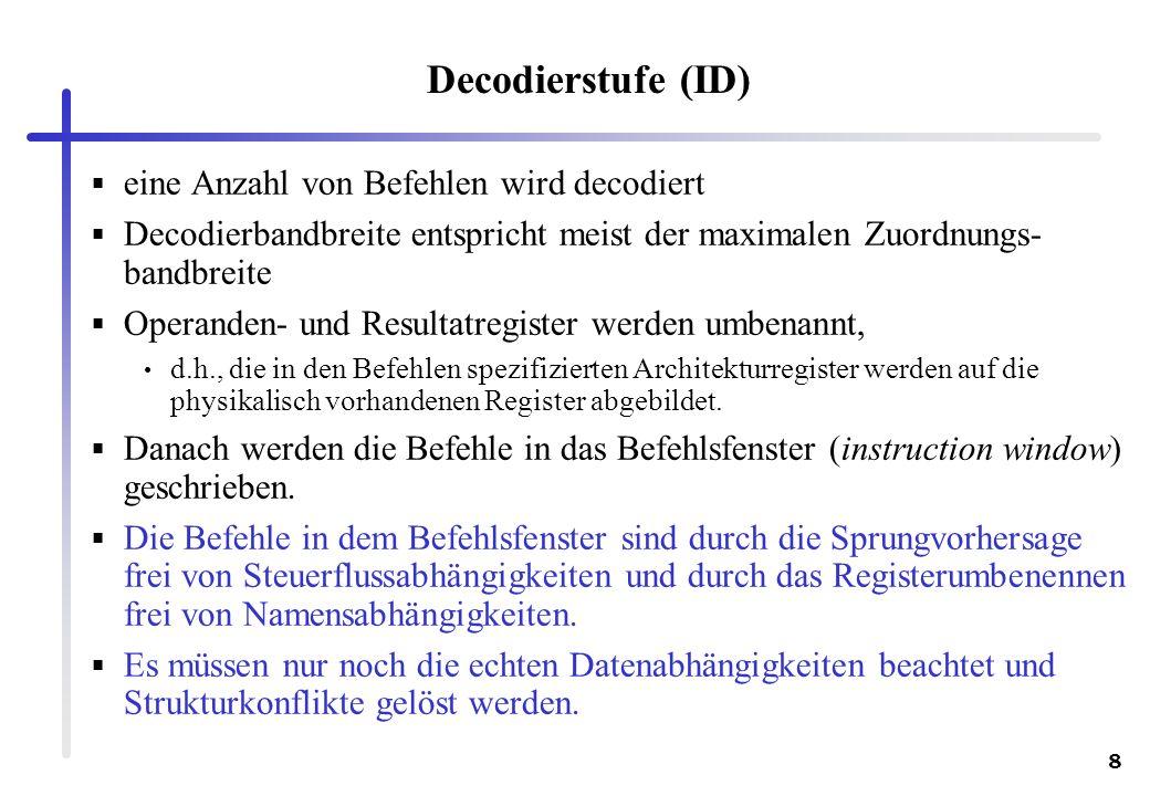 Decodierstufe (ID) eine Anzahl von Befehlen wird decodiert