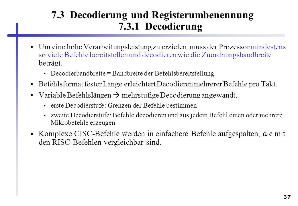 7.3 Decodierung und Registerumbenennung 7.3.1 Decodierung