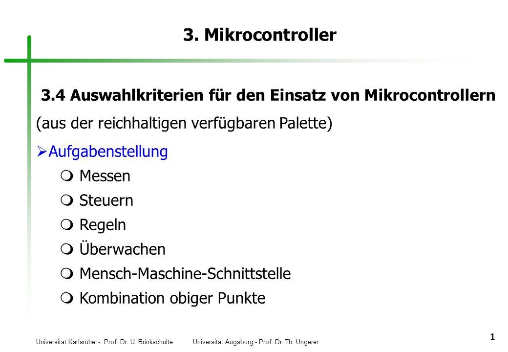 3. Mikrocontroller 3.4 Auswahlkriterien für den Einsatz von Mikrocontrollern. (aus der reichhaltigen verfügbaren Palette)