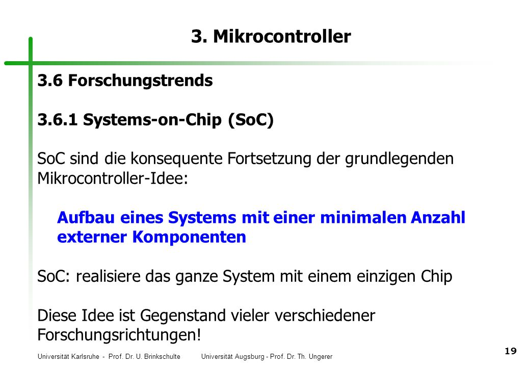 3. Mikrocontroller 3.6 Forschungstrends 3.6.1 Systems-on-Chip (SoC)