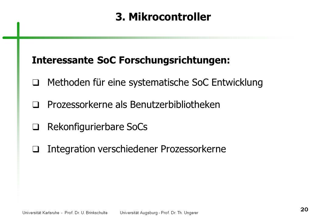 3. Mikrocontroller Interessante SoC Forschungsrichtungen:
