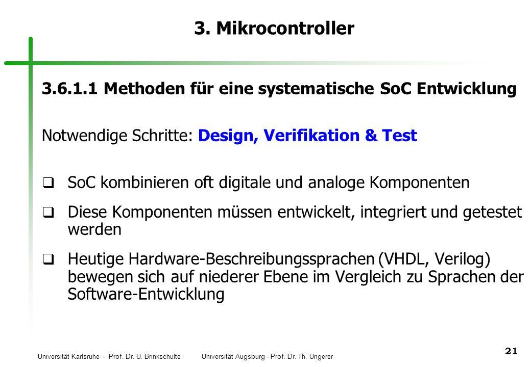 3. Mikrocontroller 3.6.1.1 Methoden für eine systematische SoC Entwicklung. Notwendige Schritte: Design, Verifikation & Test.