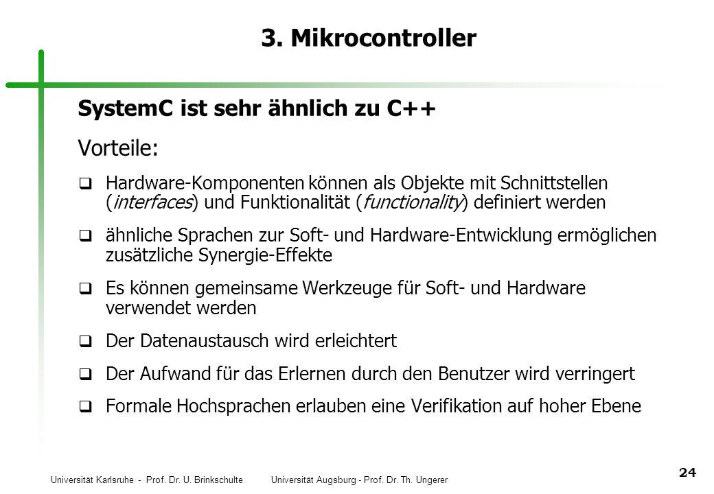 3. Mikrocontroller SystemC ist sehr ähnlich zu C++ Vorteile: