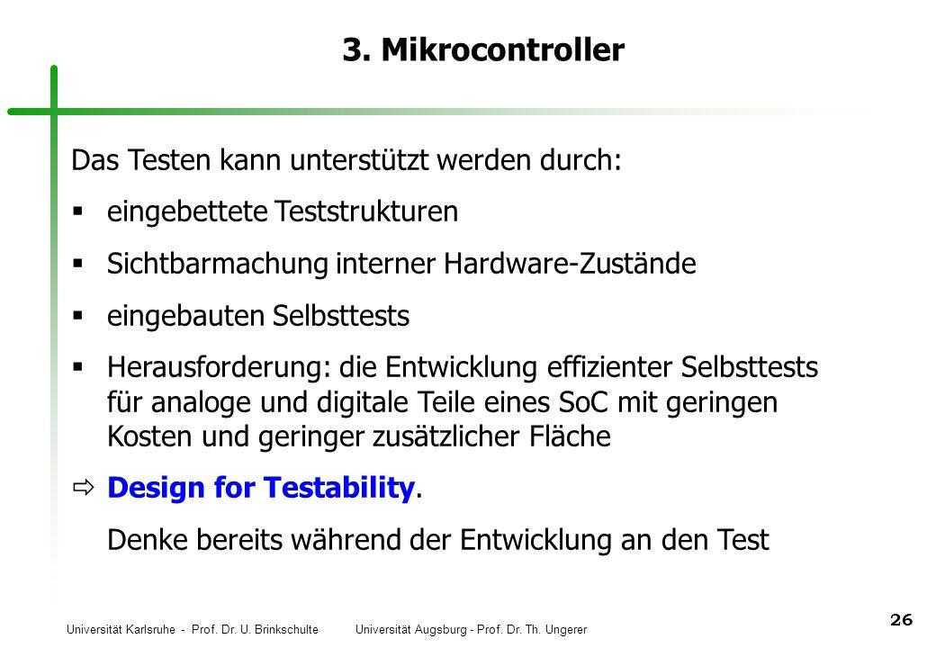 3. Mikrocontroller Das Testen kann unterstützt werden durch: