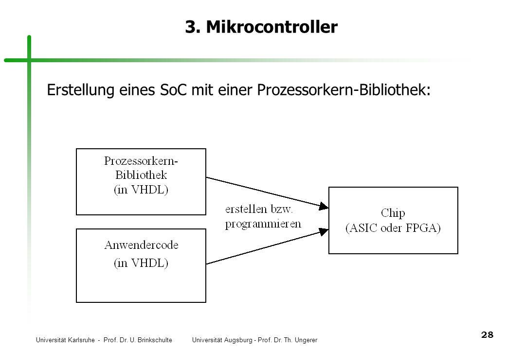 3. Mikrocontroller Erstellung eines SoC mit einer Prozessorkern-Bibliothek: 1./2. being solved by dedicated hardware.