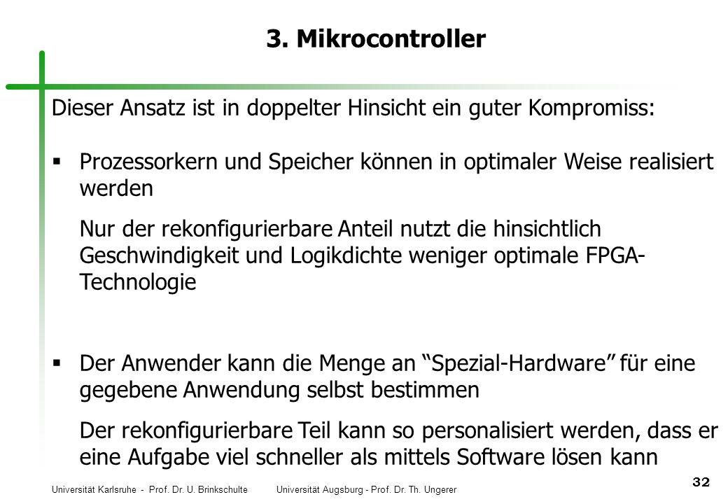 3. Mikrocontroller Dieser Ansatz ist in doppelter Hinsicht ein guter Kompromiss: