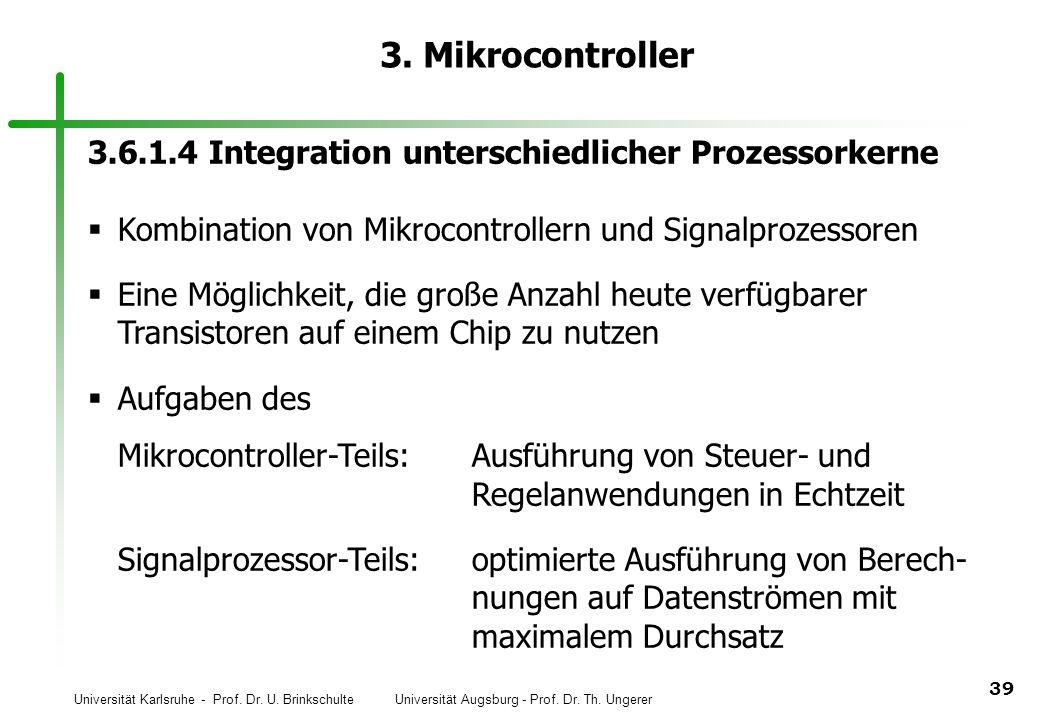 3. Mikrocontroller 3.6.1.4 Integration unterschiedlicher Prozessorkerne. Kombination von Mikrocontrollern und Signalprozessoren.