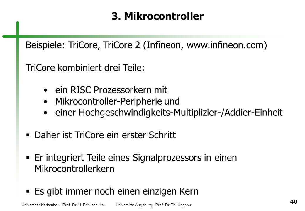 3. Mikrocontroller Beispiele: TriCore, TriCore 2 (Infineon, www.infineon.com) TriCore kombiniert drei Teile: