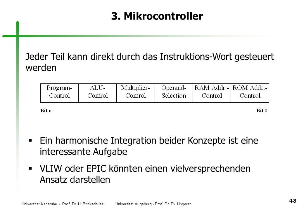3. Mikrocontroller Jeder Teil kann direkt durch das Instruktions-Wort gesteuert werden.
