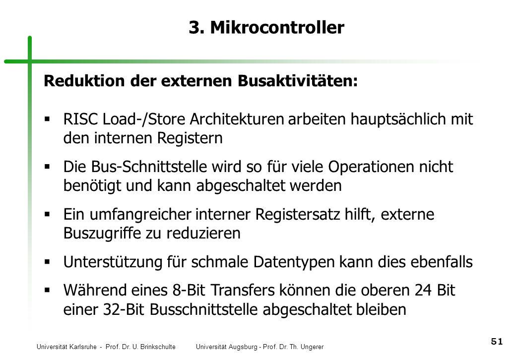 3. Mikrocontroller Reduktion der externen Busaktivitäten:
