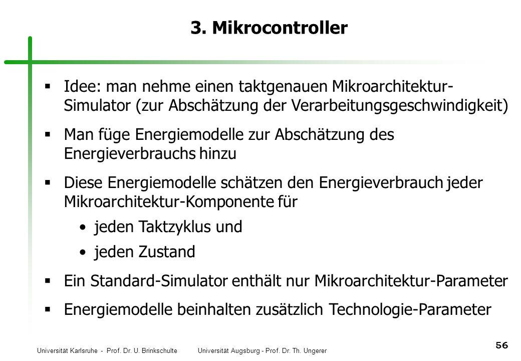 3. Mikrocontroller Idee: man nehme einen taktgenauen Mikroarchitektur-Simulator (zur Abschätzung der Verarbeitungsgeschwindigkeit)