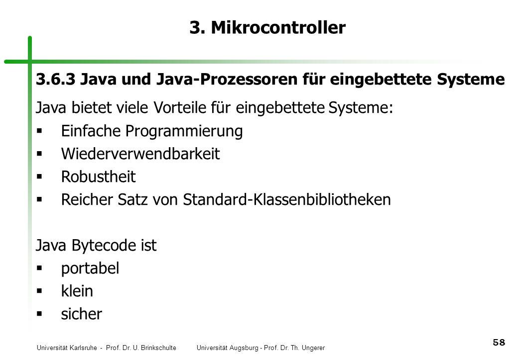 3. Mikrocontroller 3.6.3 Java und Java-Prozessoren für eingebettete Systeme. Java bietet viele Vorteile für eingebettete Systeme: