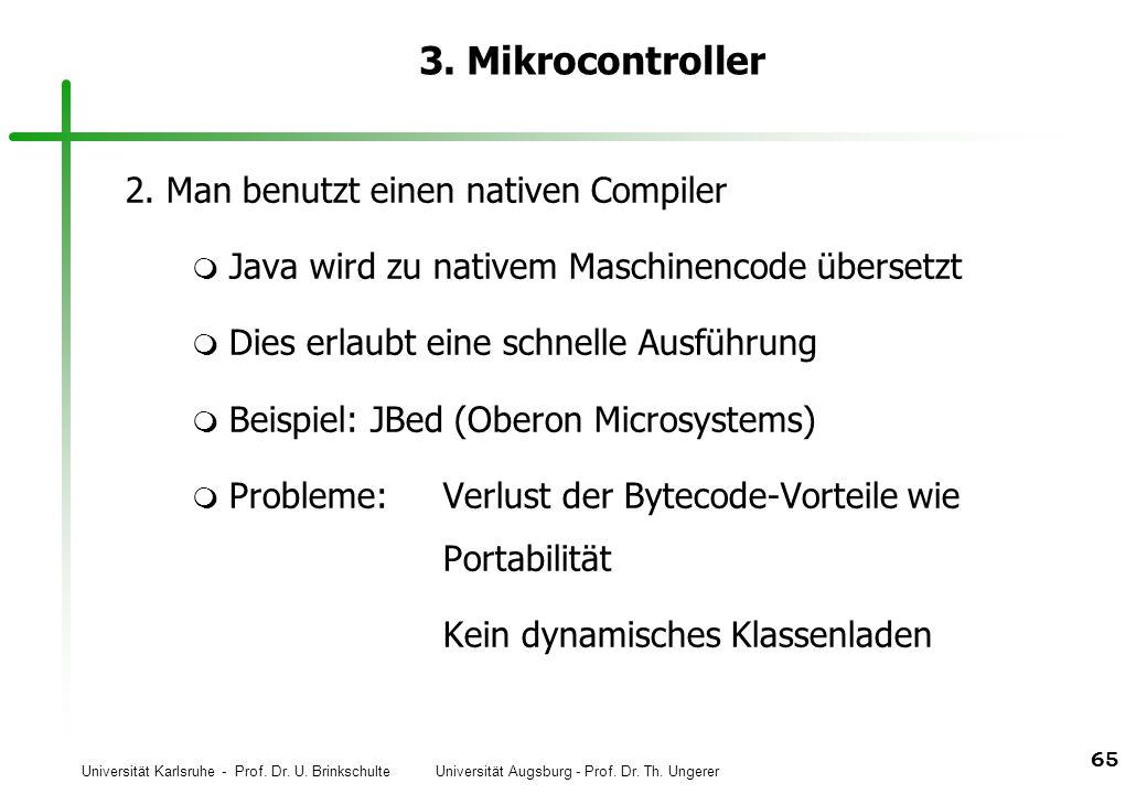 3. Mikrocontroller 2. Man benutzt einen nativen Compiler
