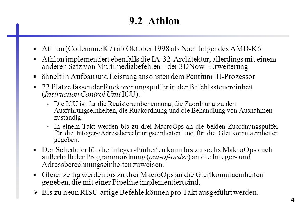 9.2 Athlon Athlon (Codename K7) ab Oktober 1998 als Nachfolger des AMD-K6.