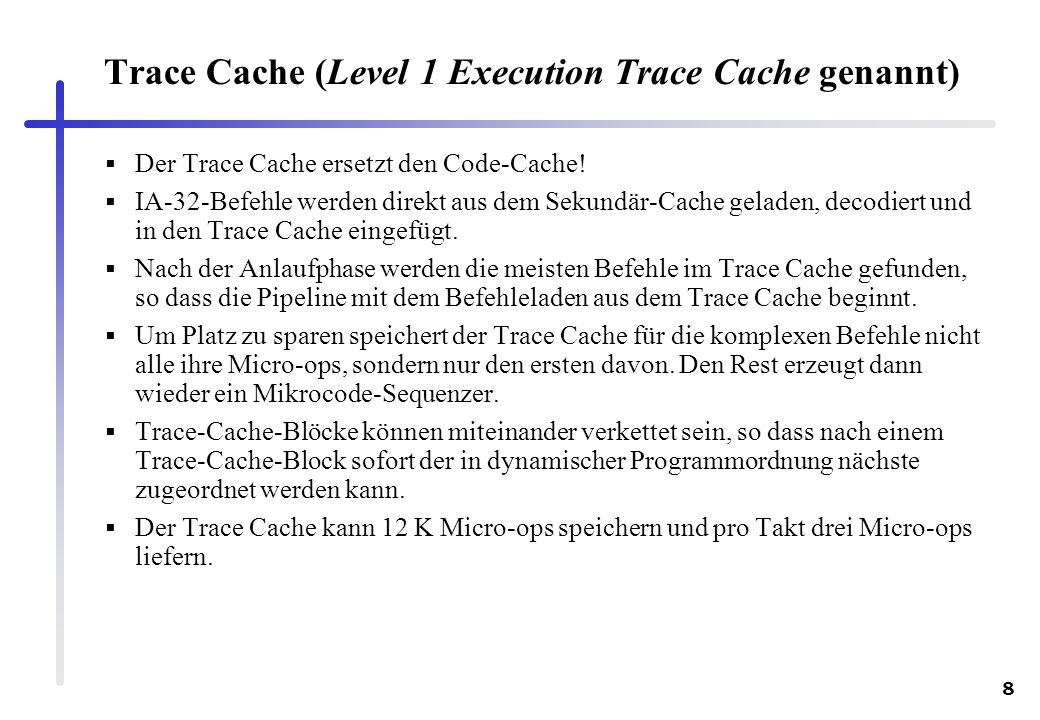 Trace Cache (Level 1 Execution Trace Cache genannt)