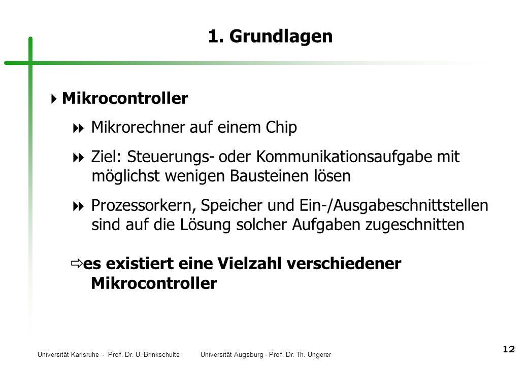 1. Grundlagen Mikrocontroller Mikrorechner auf einem Chip