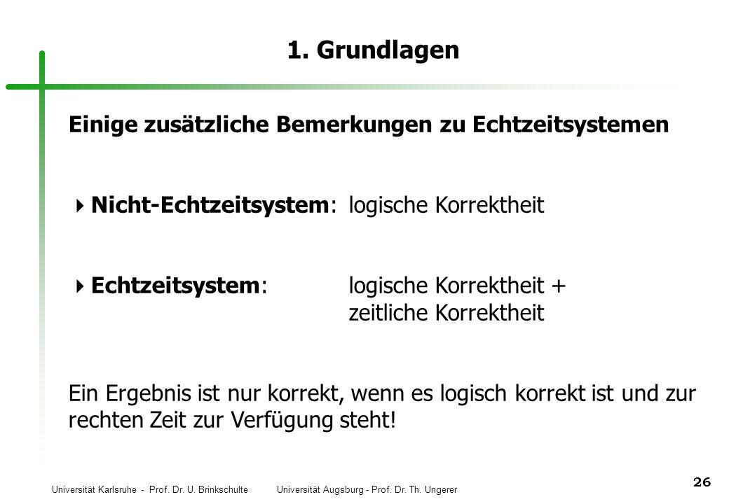 1. Grundlagen Einige zusätzliche Bemerkungen zu Echtzeitsystemen