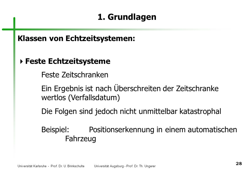1. Grundlagen Klassen von Echtzeitsystemen: Feste Echtzeitsysteme